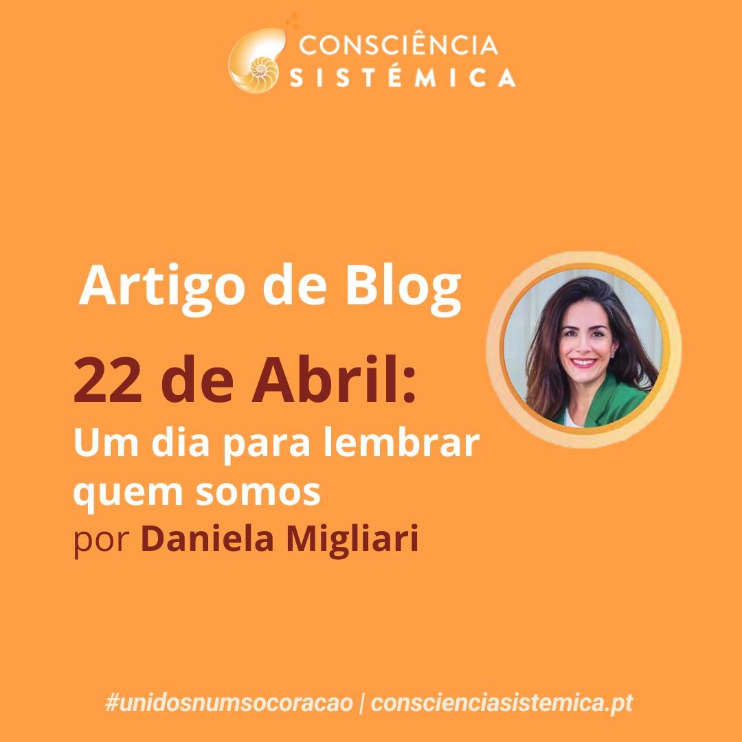 """""""22 de Abril: Um Dia Para Lembrar Quem Somos"""" por Daniela Migliari"""